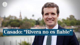 """Casado: """"Rivera no es fiable"""""""