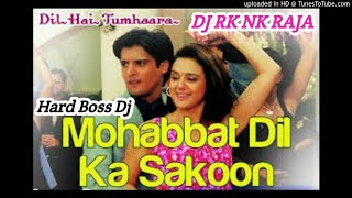 Mohabbat Dil Ka Sakoon - Dil Hai Tumhaara | Mix By Dj Rk Nk Raja