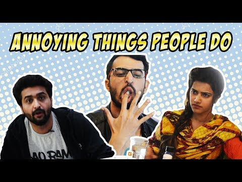 ANNOYING THINGS PEOPLE DO