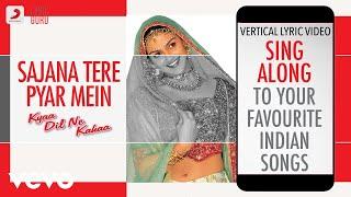 تحميل اغاني Sajana Tere Pyar Mein - Kyaa Dil Ne Kahaa|Official Bollywood Lyrics|Udit|Alka Yagnik MP3