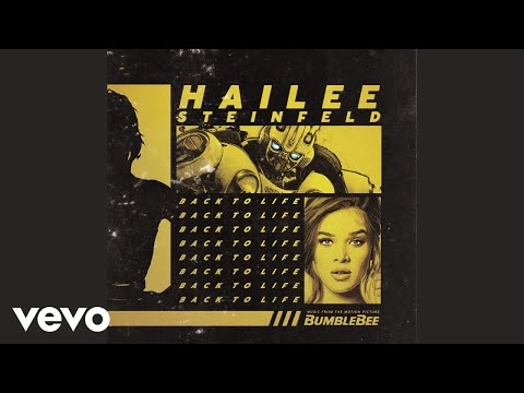 "Hailee Steinfeld – ""Back to Life"" (from""Bumblebee"")"