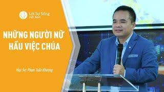 Những Người Nữ Hầu Việc Chúa   Mục Sư Phạm Tuấn Nhượng   HTNG 19/10/2020