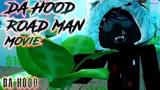 Da Hood   Roadman Movie