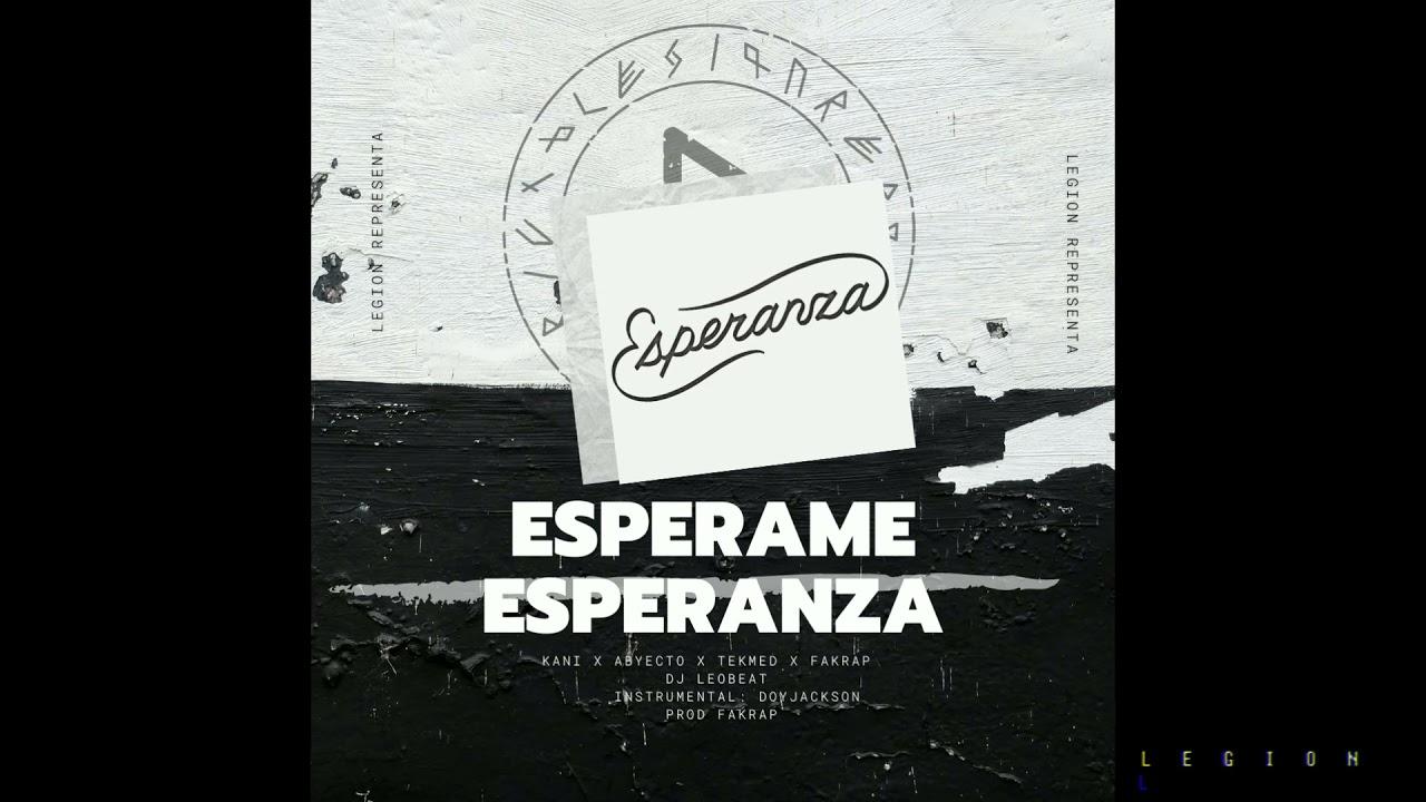 LegióN - Espérame Esperanza | El Kani | Tekmed | Abyecto | Prod Fakrap
