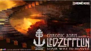 Chronic Xorn - Stairway To Heaven (Led Zeppelin Cover)