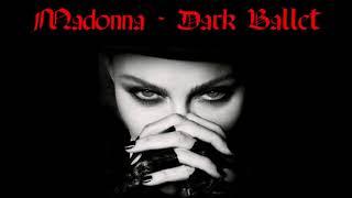 "Madonna "" Dark Ballet ""  Extended Version"
