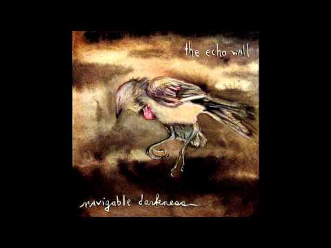 The Echo Wall - Slowsad (Navigable Darkness, Track 1)