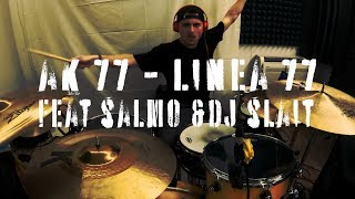 AK77   LINEA 77 Ft. SALMO & SLAIT (drums Cover) By LEO