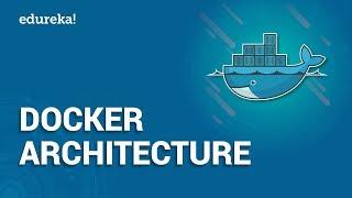 Docker Architecture | How Docker Works? | Docker Tutorial | Edureka