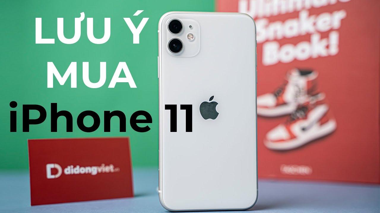 Trước khi mua iPhone 11 nên chú ý những điều này!