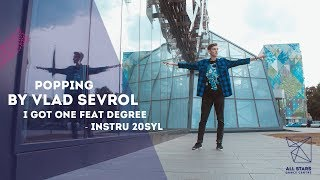 I Got One feat Degree - Instru 20syl Popping by Vlad Sevrol All Stars Dance Centre 2018