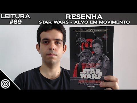 LEITURA #69 - STAR WARS ALVO EM MOVIMENTO