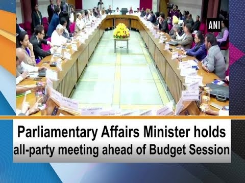 Parliamentary Affairs Minister holds all-party meeting ahead of Budget Session