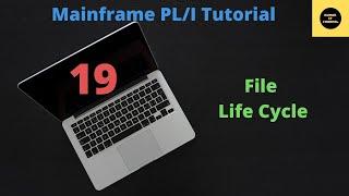 PLI - 19 - Files Life cycle Tutorial for IBM Mainframe