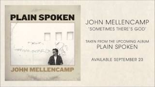"John Mellencamp ""Sometimes There's God"" From The New Release Plain Spoken"