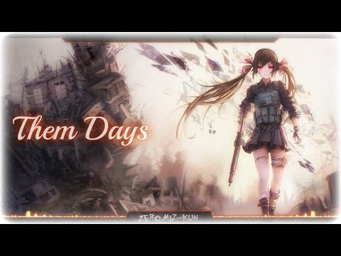 Nightcore - Them Days