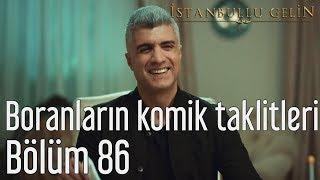 İstanbullu Gelin 86. Bölüm - Boranların Komik Taklitleri