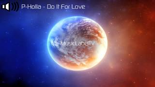 P-Holla - Do It For Love
