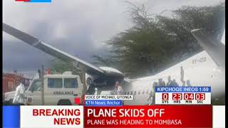 PLANE SKIDS OFF: Mombasa bound plane skids off runway, no casualties reported