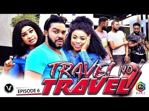 TRAVEL NO TRAVEL (EPISODE 6) - UCHENANCY 2019 NEW MOVIE ALERT