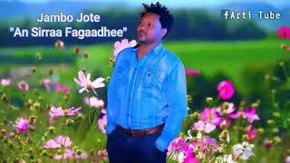 Jambo Jote New *Oromo* music 🎶🎶An Sirraa fagaadhe* 2020🎶itti bohara