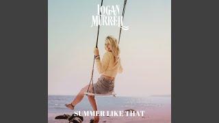 Logan Murrell Summer Like That