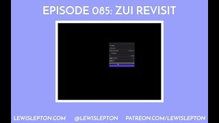 Episode 085 - zui revisit