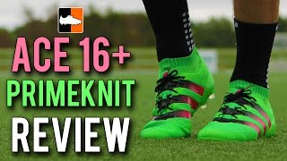 ACE16+ Primeknit Review adidas Football Boots