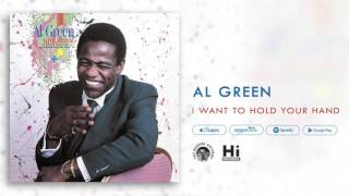 Al Green - I Want To Hold Your Hand (Official Audio)