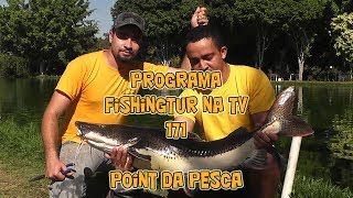 Programa Fishingtur na TV 171 - Point da Pesca