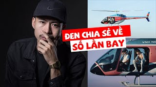 """Đen vâu tiết lộ số lần bay trực thăng để làm MV """"Trời hôm nay nhiều mây cực"""""""