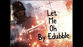 """Battlefield 1 Edit """"Let me Oh"""", By E-Dubble"""