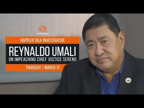 Rappler Talk Investigative: Reynaldo Umali on impeaching CJ Sereno