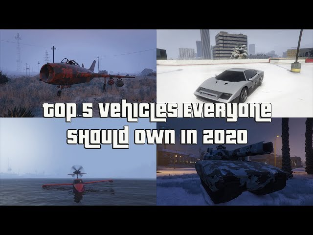 GTA Online Top 5 Vehicles Everyone Should Own In 2020 And Why