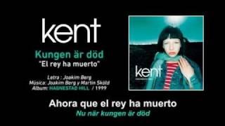 KENT — 'Kungen är död' (Subtítulos Español - Sueco)