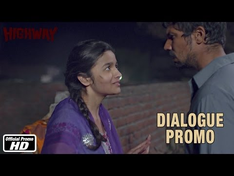 Mera Mood Nahi Hai Janeka -  Dialogue Promo - Highway - RELEASING 21ST FEB, 2014