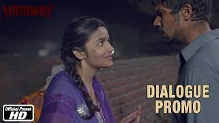 Mera Mood Nahi Hai Janeka -  Dialogue Promo 5 - Highway