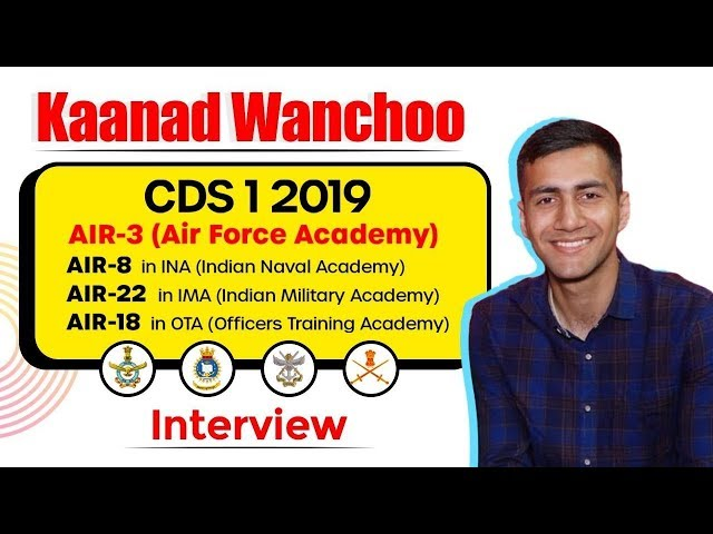 CDS 1 2019 Exam Topper Interview, Strategy to prepare for CDS exams by Kaanad Wanchoo AIR 3 (AFA)