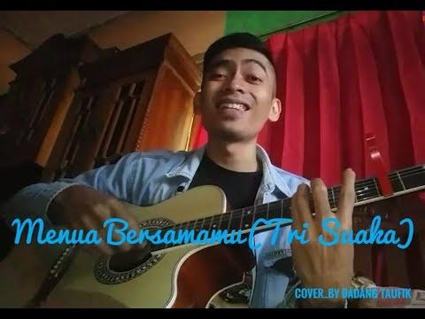 Menua Bersamamu(Tri Suaka)_Cover By Dadang Taufik