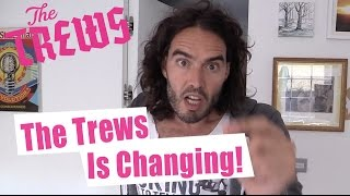 The Trews is Changing!