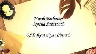 Gambar cover Masih Berharap - Isyana Sarasvati - OST Ayat Ayat Cinta 2 (Unofficial Lyric Video)