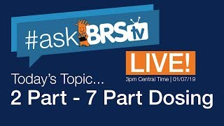 AskBRStv Live w/ Ryan & Randy: 2-part to 7-part dosing for Major, Minor and Trace Elements?