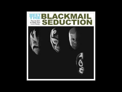 The Blackmail Seduction - You've Got to Hide Your Love Away