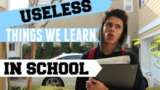 Useless Things We Learn In School | Brent Rivera