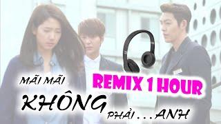 VẶN THẬT TO - Mãi Mãi Không Phải Anh - Thanh Bình Remix hay nhất - 1 HOUR BỐC LỬA