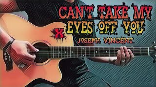 Can't Take My Eyes Off You   Joseph Vincent (Guitar Cover With Lyrics & Chords)