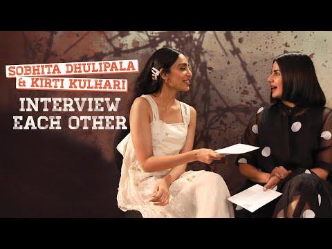 Sobhita Dhulipala & Kirti Kulhari Interview Each Other   Bard Of Blood   MissMalini