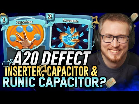 Inserter, Capacitor AND Runic Capacitor? | Ascension 20 Defect Run | Slay the Spire