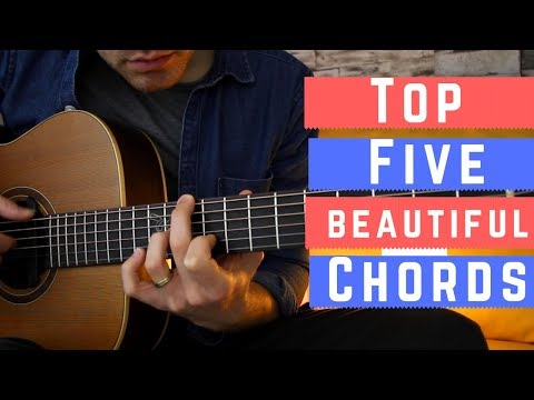 Five Beautiful Chords on Guitar ... and how to use them