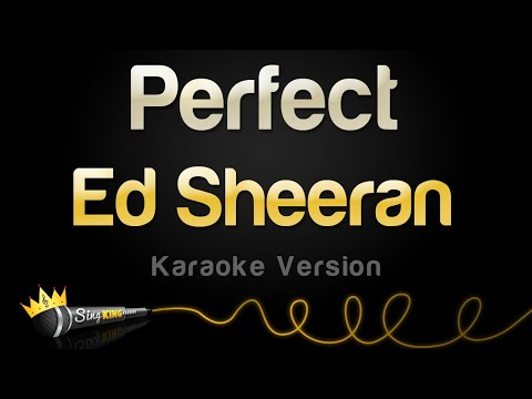 Ed Sheeran – Perfect (Karaoke Version)